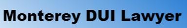 Monterey DUI Defense
